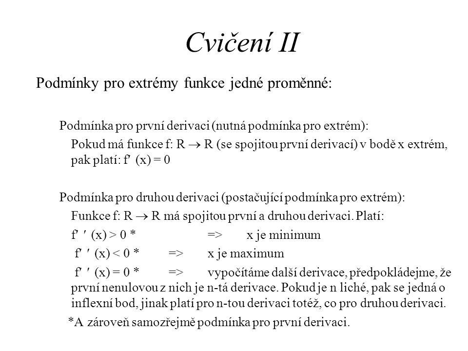 Cvičení II Podmínky pro extrémy funkce jedné proměnné:
