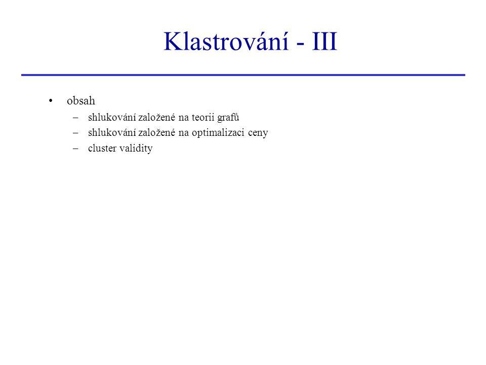 Klastrování - III obsah shlukování založené na teorii grafů