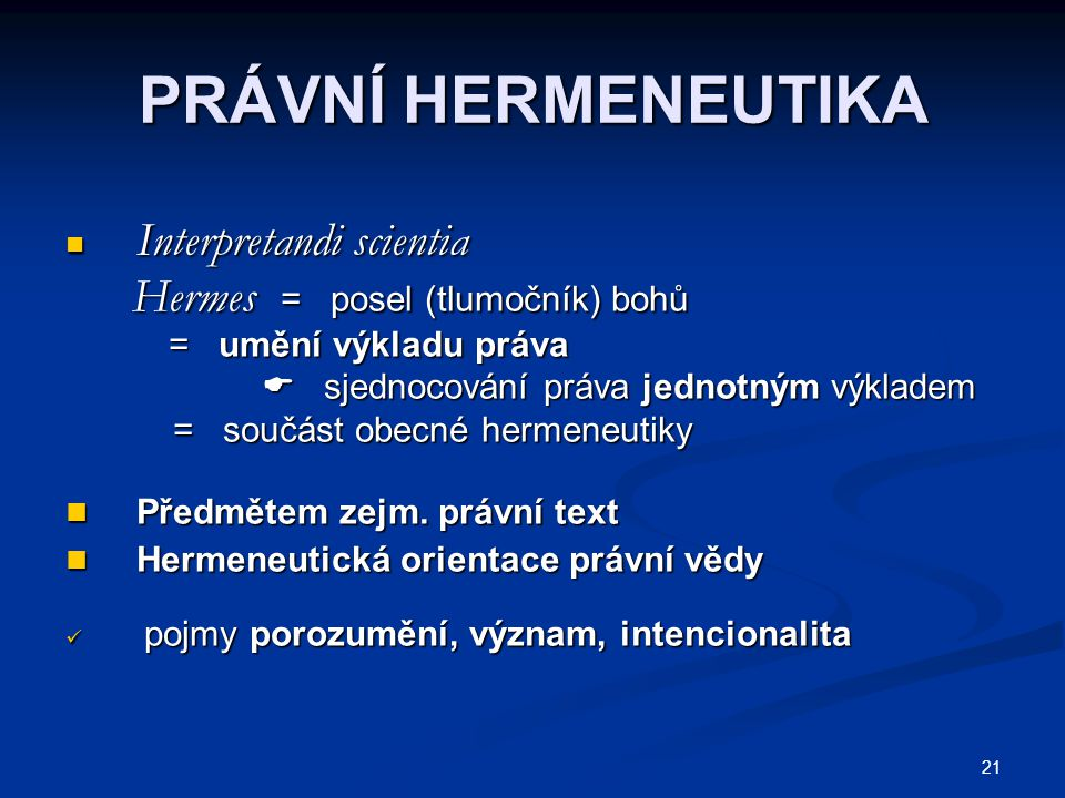 PRÁVNÍ HERMENEUTIKA Interpretandi scientia