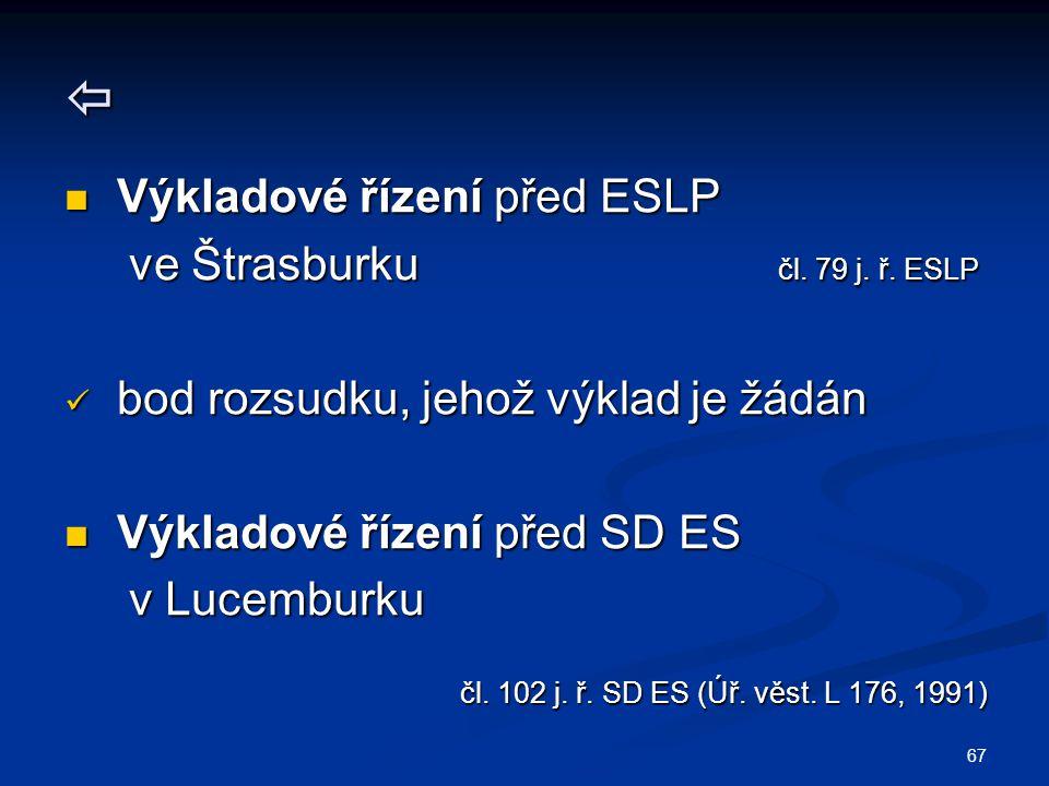  Výkladové řízení před ESLP ve Štrasburku čl. 79 j. ř. ESLP