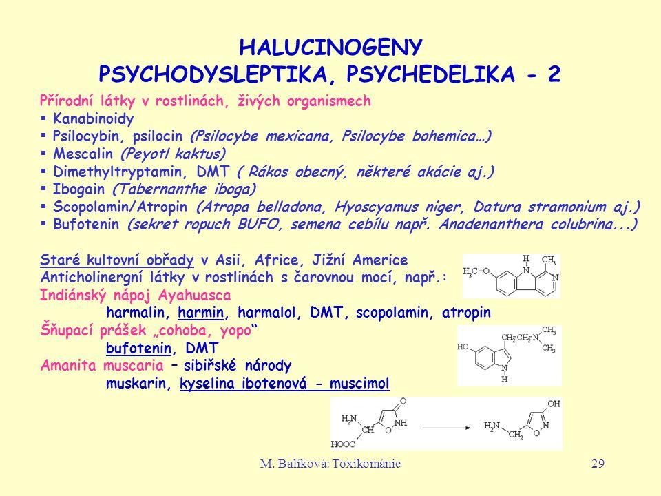 HALUCINOGENY PSYCHODYSLEPTIKA, PSYCHEDELIKA - 2