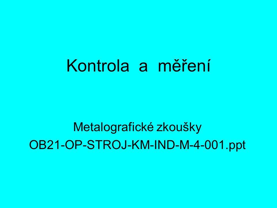 Metalografické zkoušky OB21-OP-STROJ-KM-IND-M-4-001.ppt