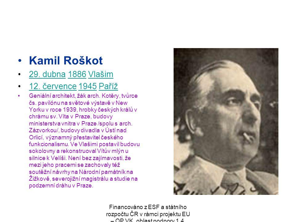 Kamil Roškot 29. dubna 1886 Vlašim 12. července 1945 Paříž