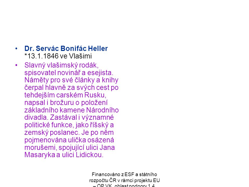 Dr. Servác Bonifác Heller *13.1.1846 ve Vlašimi