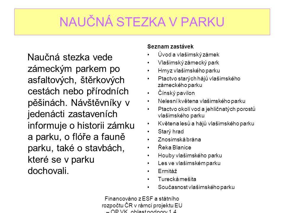 NAUČNÁ STEZKA V PARKU Seznam zastávek. Úvod a vlašimský zámek. Vlašimský zámecký park. Hmyz vlašimského parku.