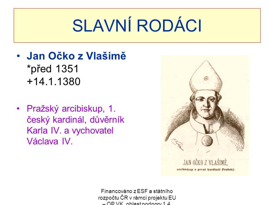 SLAVNÍ RODÁCI Jan Očko z Vlašimě *před 1351 +14.1.1380