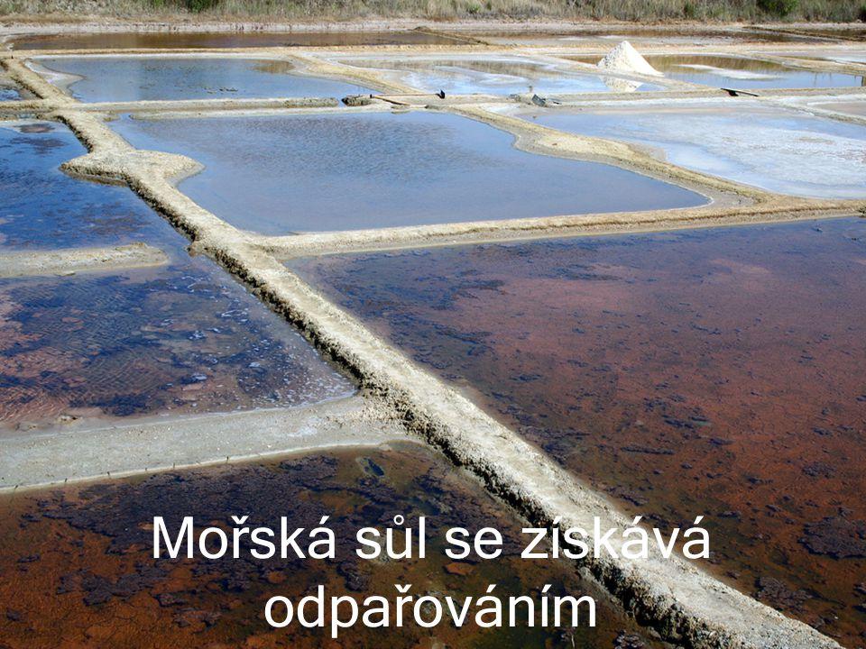 Mořská sůl se získává odpařováním