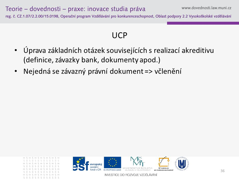 UCP Úprava základních otázek souvisejících s realizací akreditivu (definice, závazky bank, dokumenty apod.)
