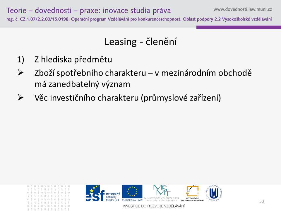 Leasing - členění Z hlediska předmětu