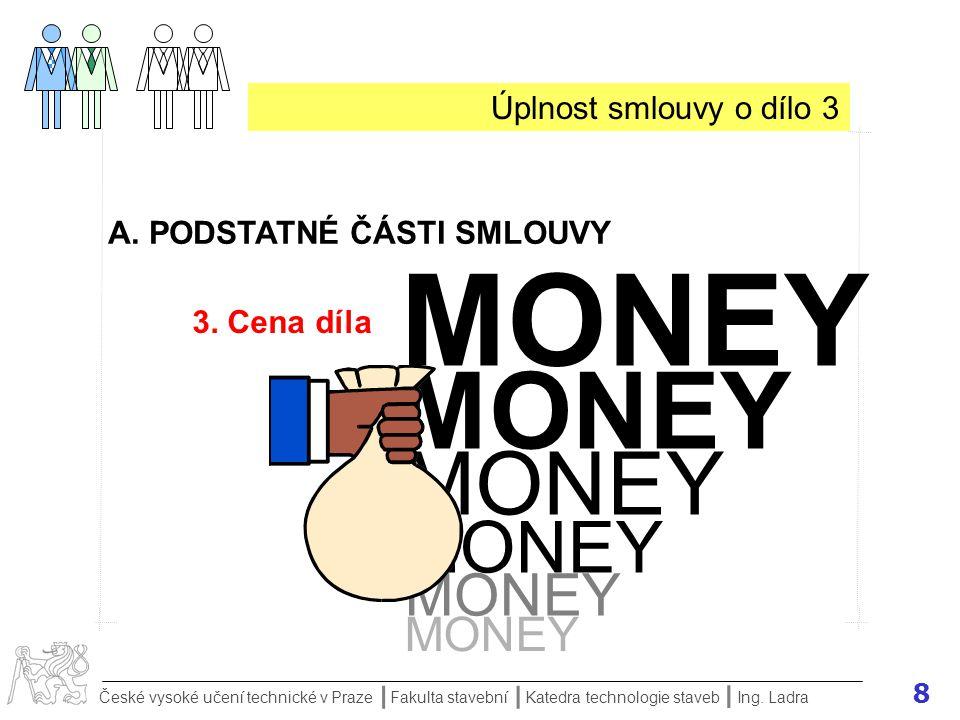 MONEY MONEY MONEY MONEY MONEY MONEY Úplnost smlouvy o dílo 3
