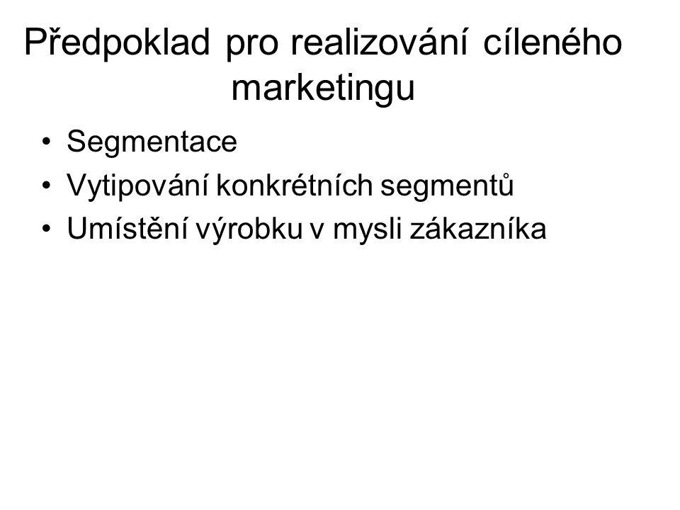 Předpoklad pro realizování cíleného marketingu