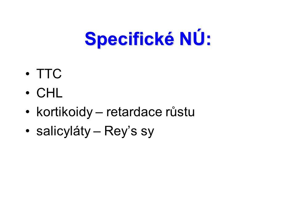 Specifické NÚ: TTC CHL kortikoidy – retardace růstu
