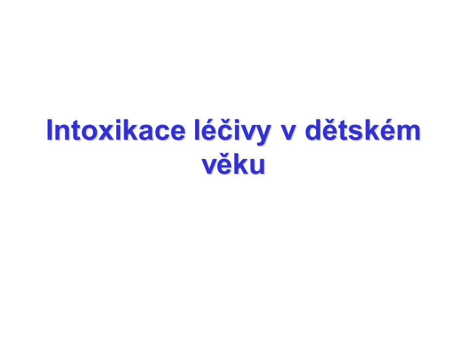 Intoxikace léčivy v dětském věku