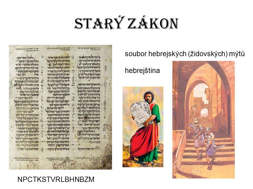 Starý zákon soubor hebrejských (židovských) mýtů hebrejština