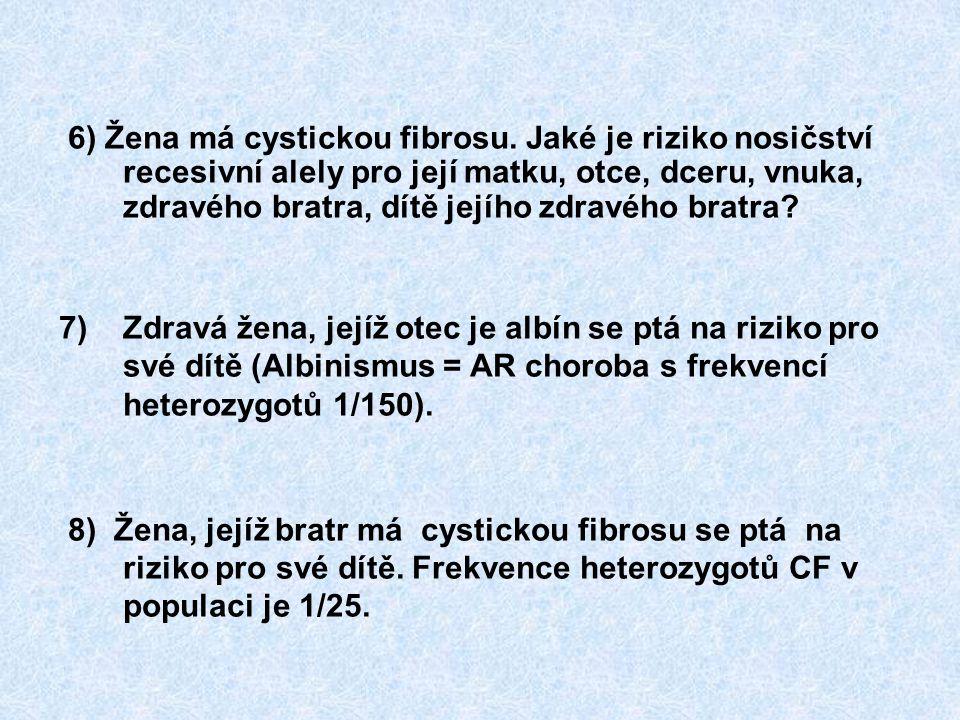 6) Žena má cystickou fibrosu