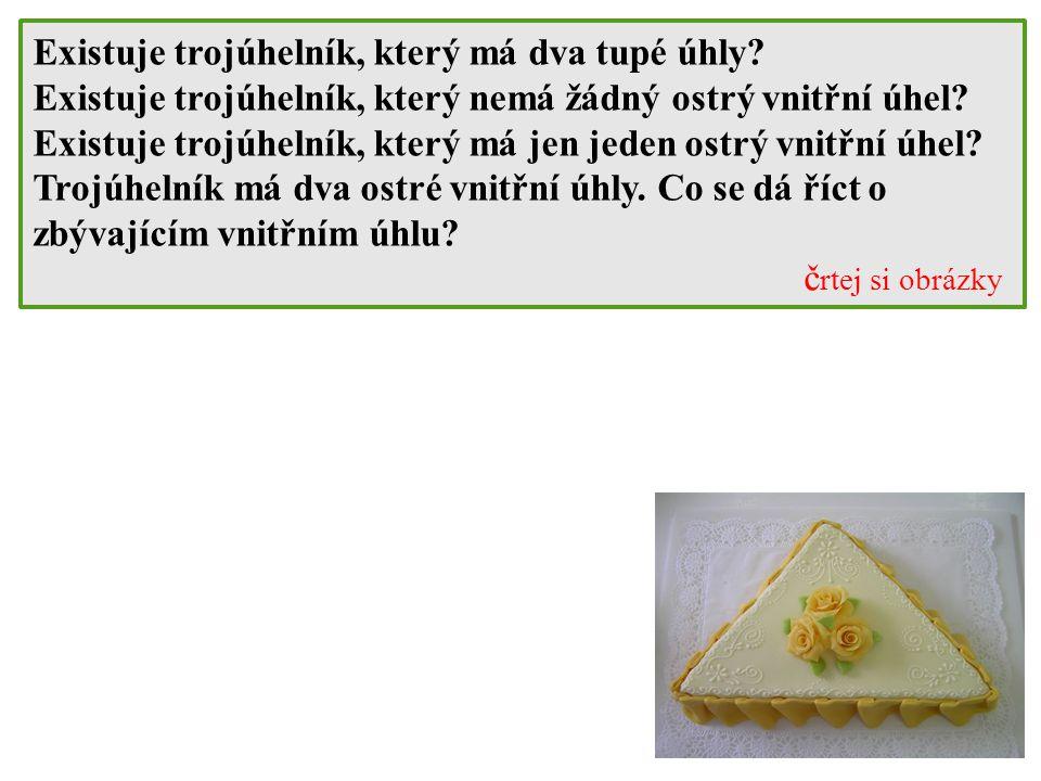 Existuje trojúhelník, který má dva tupé úhly