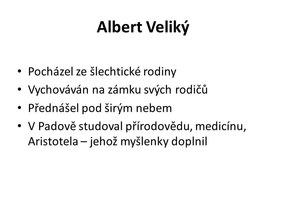 Albert Veliký Pocházel ze šlechtické rodiny