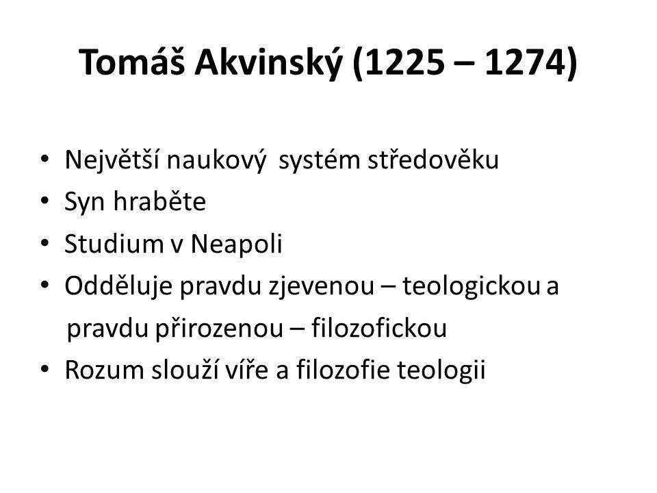 Tomáš Akvinský (1225 – 1274) Největší naukový systém středověku