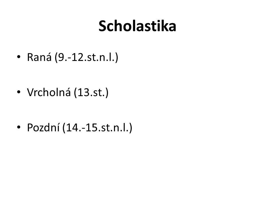 Scholastika Raná (9.-12.st.n.l.) Vrcholná (13.st.)