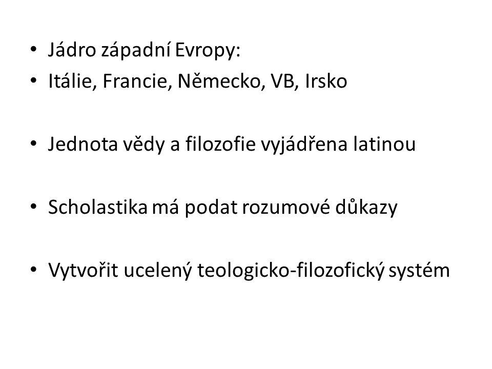 Jádro západní Evropy: Itálie, Francie, Německo, VB, Irsko. Jednota vědy a filozofie vyjádřena latinou.