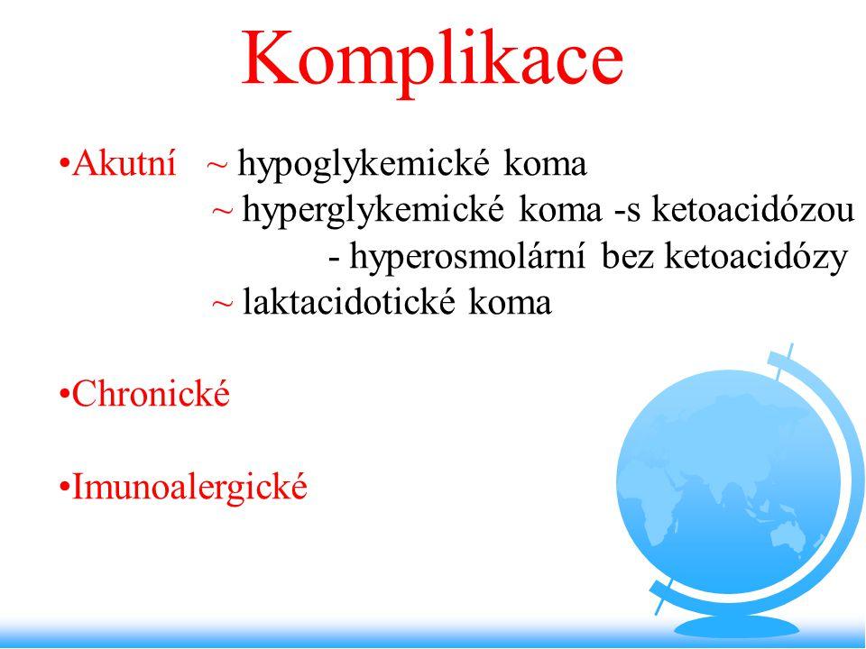 Komplikace Akutní ~ hypoglykemické koma