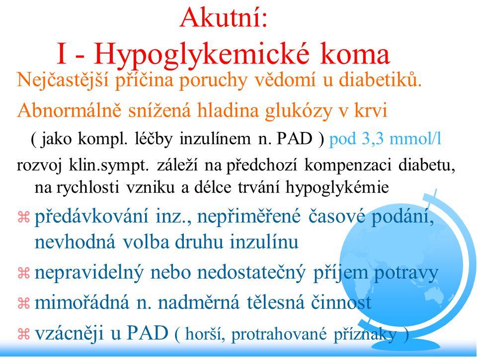 Akutní: I - Hypoglykemické koma