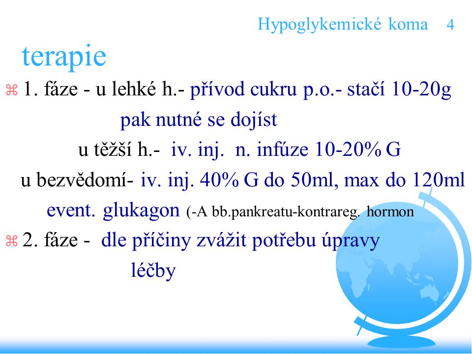 Hypoglykemické koma 4 terapie