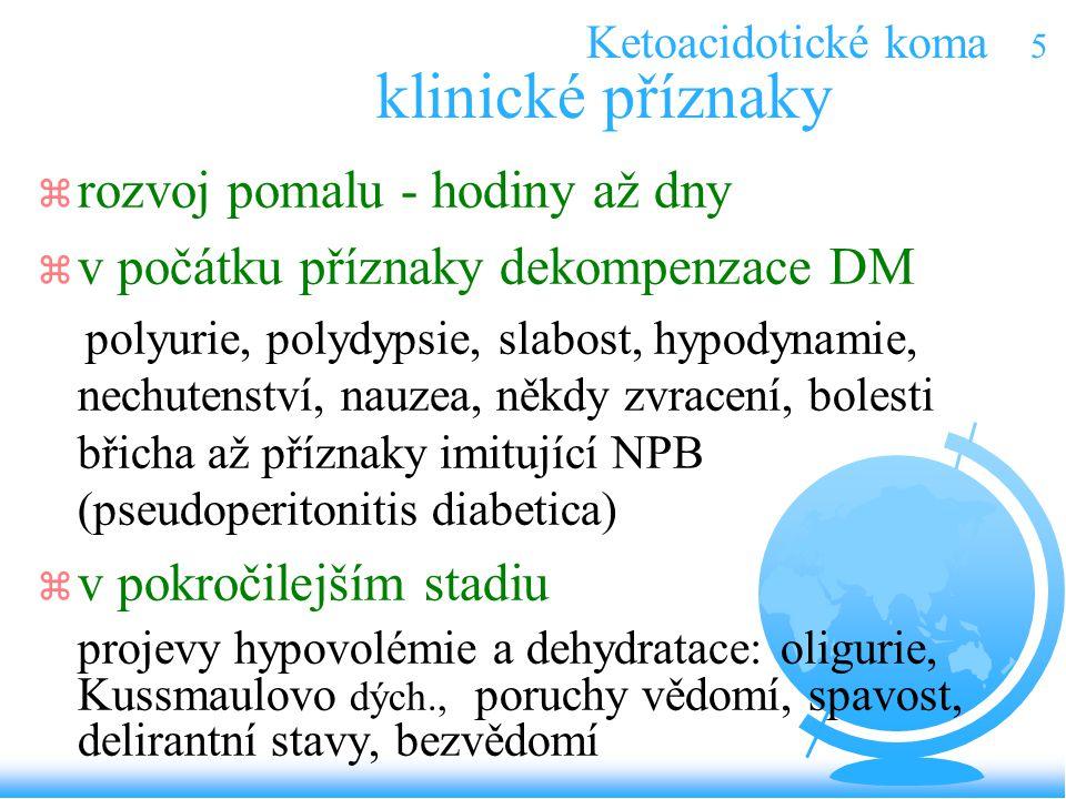 Ketoacidotické koma 5 klinické příznaky