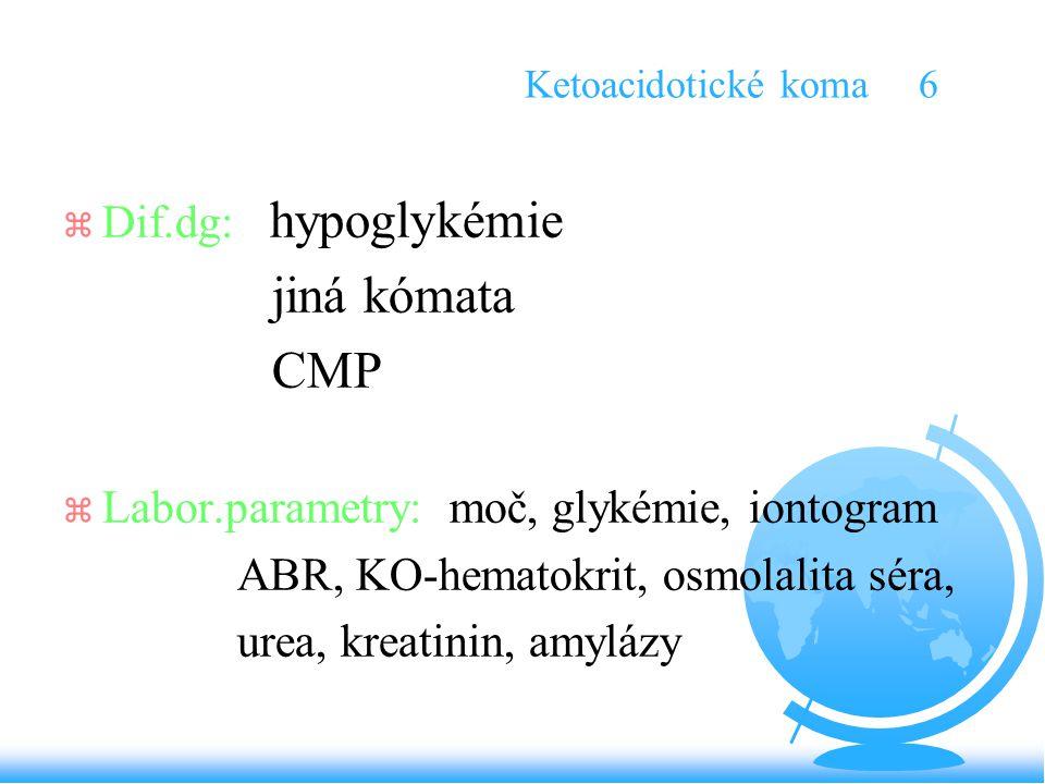 jiná kómata CMP Dif.dg: hypoglykémie