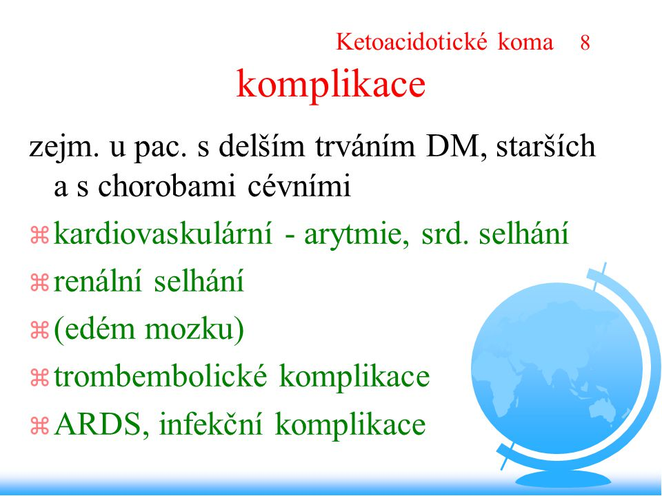 Ketoacidotické koma 8 komplikace