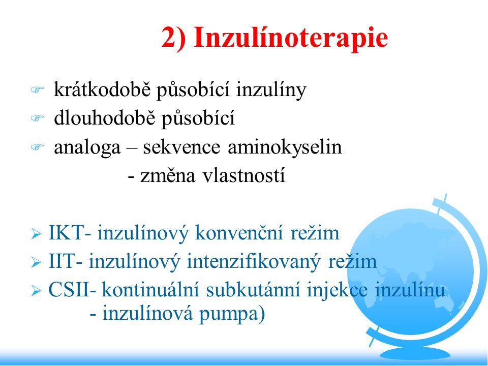 2) Inzulínoterapie krátkodobě působící inzulíny dlouhodobě působící
