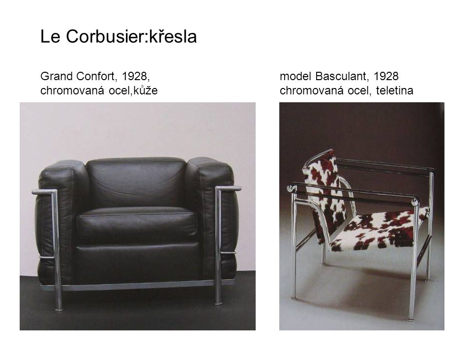 Le Corbusier:křesla Grand Confort, 1928,