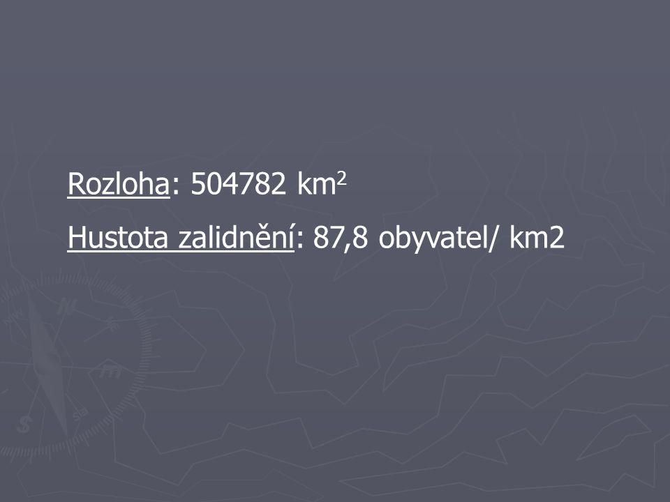 Rozloha: 504782 km2 Hustota zalidnění: 87,8 obyvatel/ km2