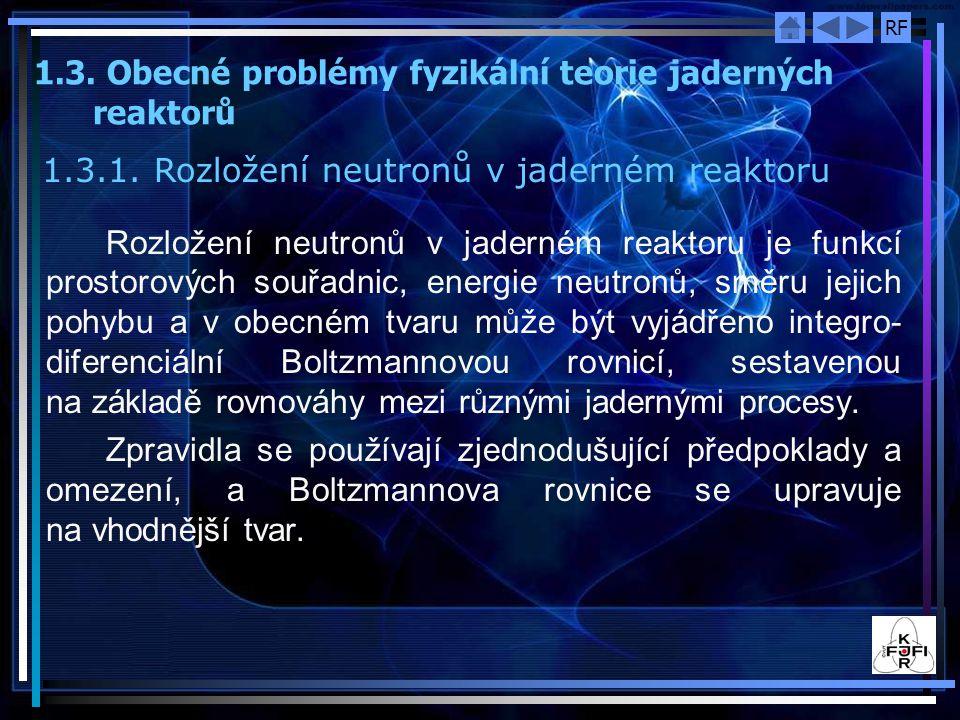 1.3. Obecné problémy fyzikální teorie jaderných reaktorů