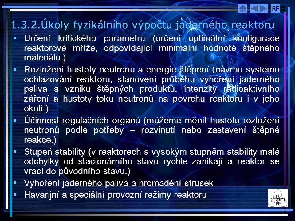 1.3.2.Úkoly fyzikálního výpočtu jaderného reaktoru