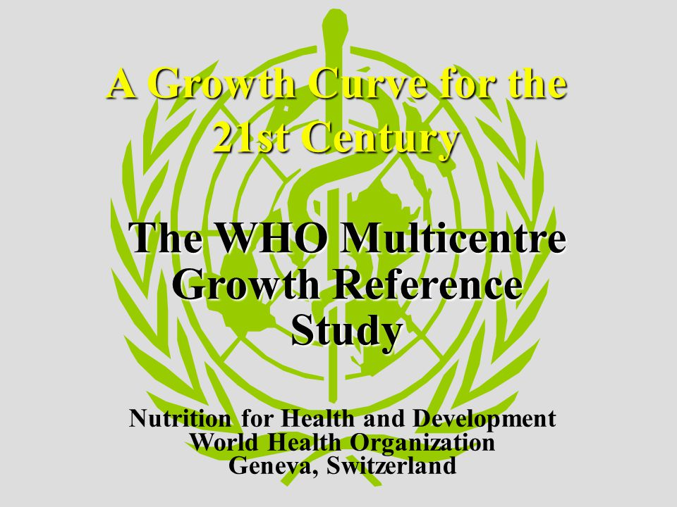 The WHO Multicentre Growth Reference Study