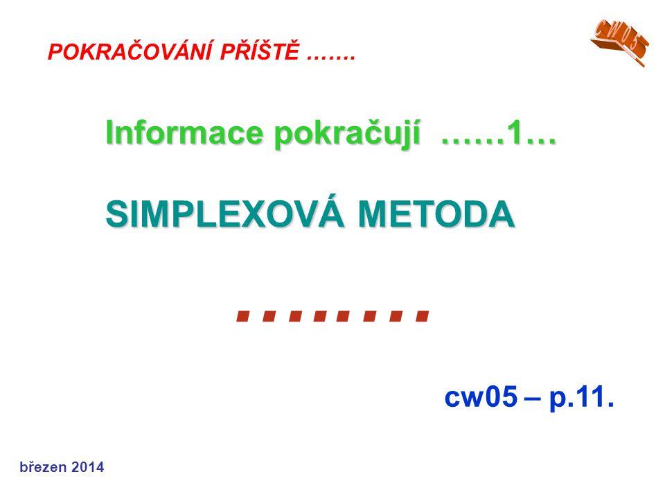 …..… SIMPLEXOVÁ METODA Informace pokračují ……1… cw05 – p.11. CW05