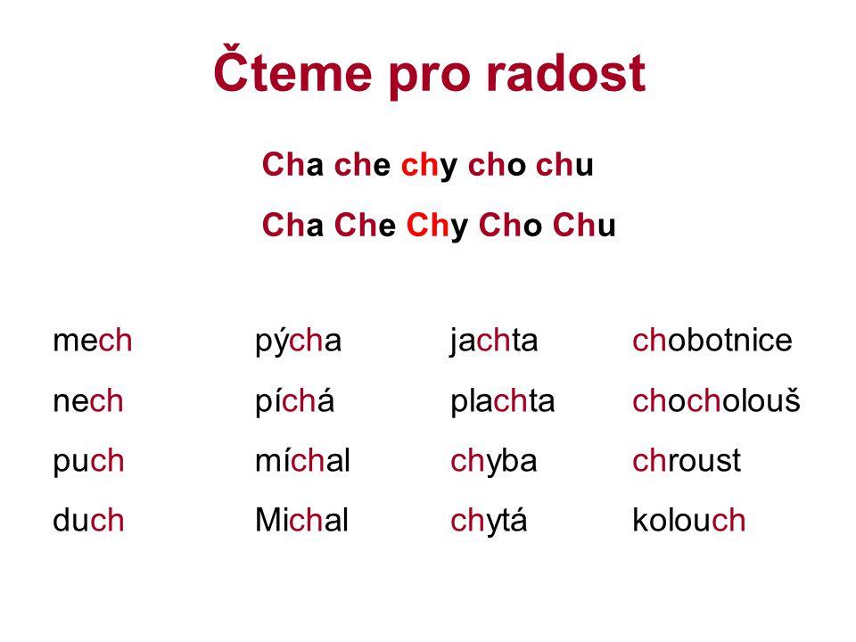 Čteme pro radost Cha che chy cho chu Cha Che Chy Cho Chu mech nech