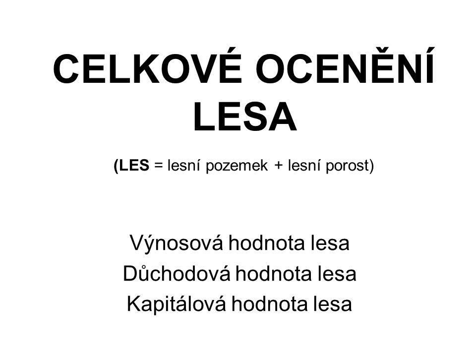 CELKOVÉ OCENĚNÍ LESA (LES = lesní pozemek + lesní porost)