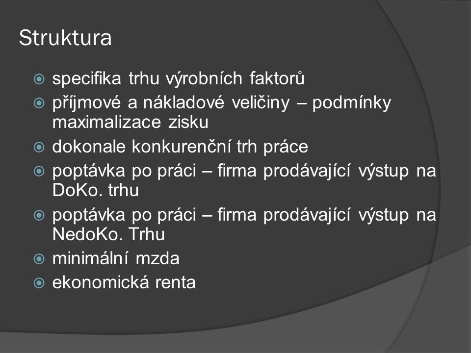 Struktura specifika trhu výrobních faktorů