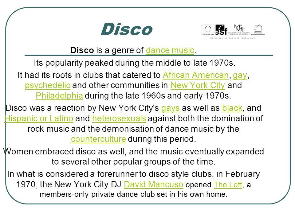 Disco Disco is a genre of dance music.