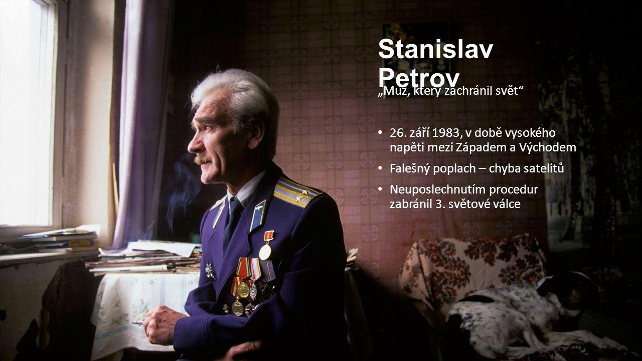 """Stanislav Petrov """"Muž, který zachránil svět"""