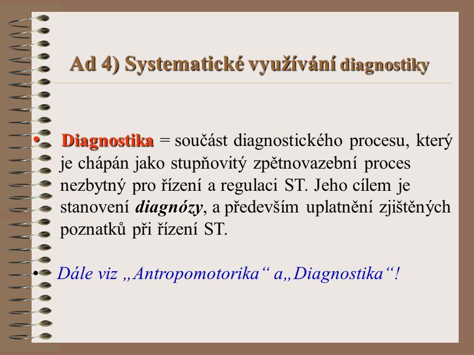 Ad 4) Systematické využívání diagnostiky