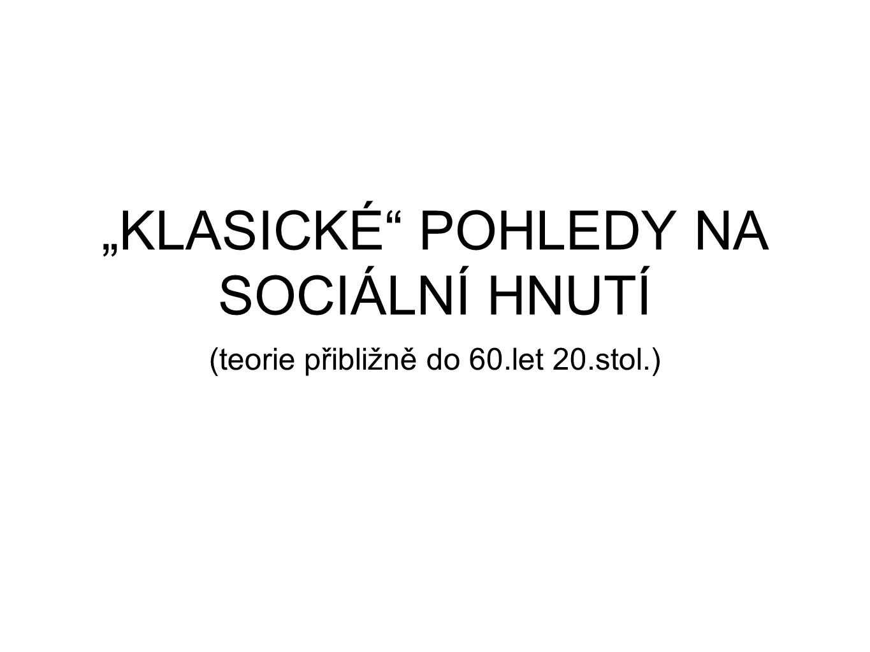 """""""KLASICKÉ POHLEDY NA SOCIÁLNÍ HNUTÍ"""