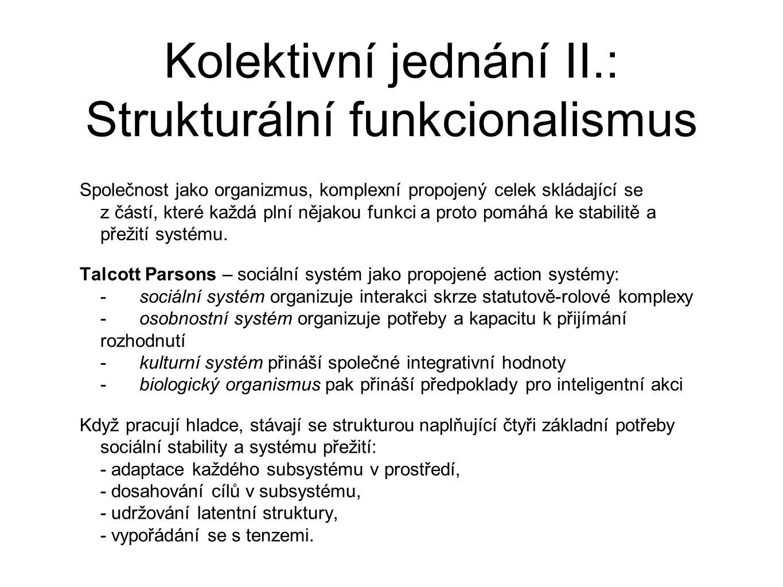 Kolektivní jednání II.: Strukturální funkcionalismus