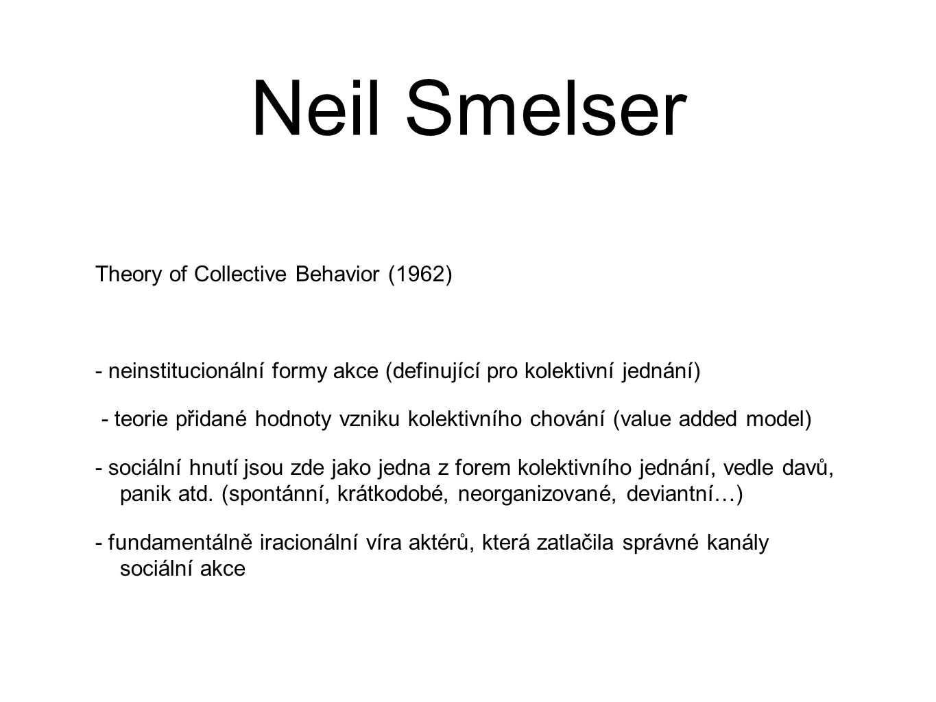 Neil Smelser Theory of Collective Behavior (1962)