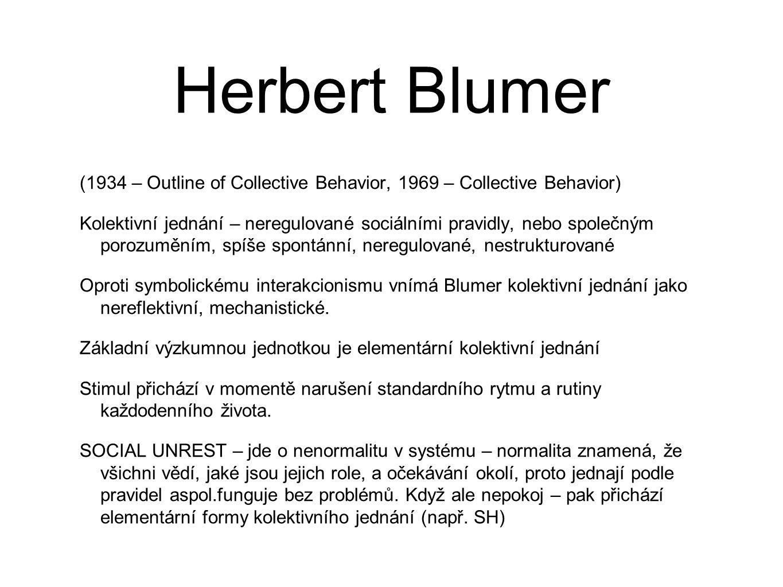 Herbert Blumer (1934 – Outline of Collective Behavior, 1969 – Collective Behavior)