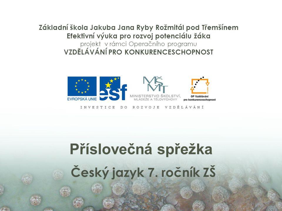 Příslovečná spřežka Český jazyk 7. ročník ZŠ