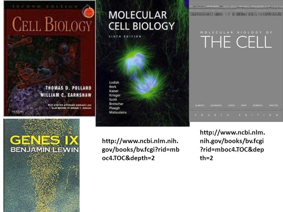 http://www.ncbi.nlm.nih.gov/books/bv.fcgi rid=mboc4.TOC&depth=2 http://www.ncbi.nlm.nih.gov/books/bv.fcgi rid=mboc4.TOC&depth=2.