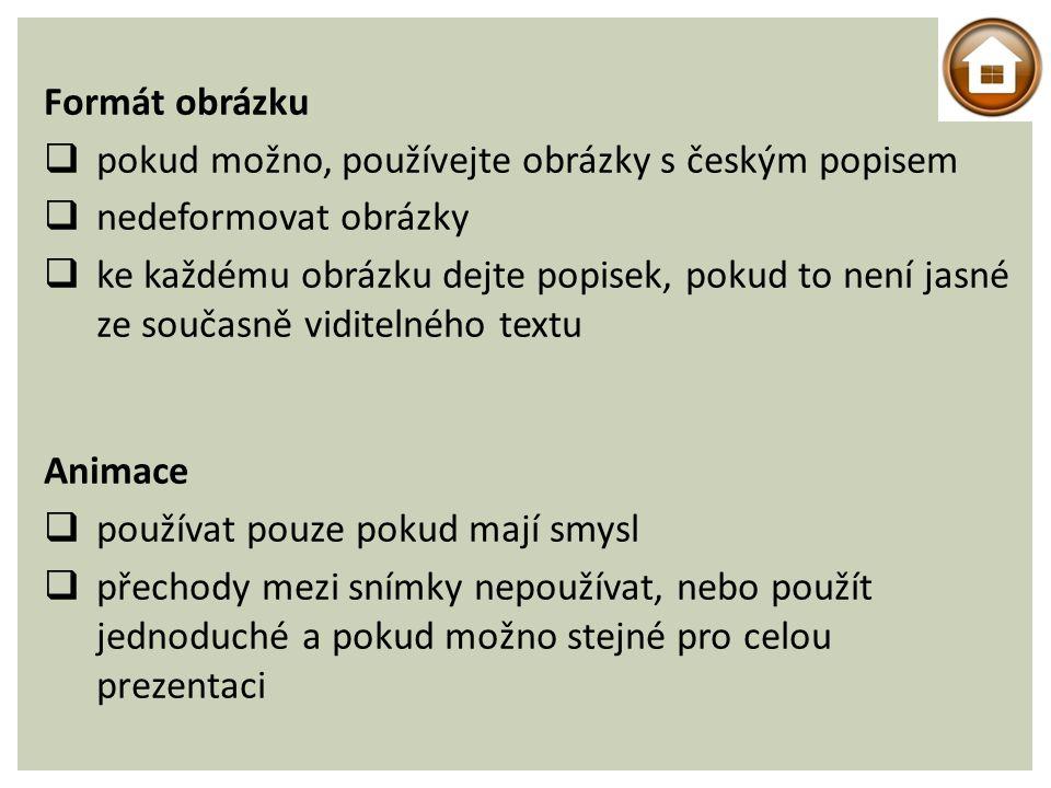 Formát obrázku pokud možno, používejte obrázky s českým popisem. nedeformovat obrázky.